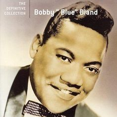 "Bobby """" Bland - The Definitive Collection"