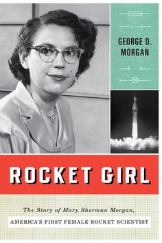 Book Recommendations from @WomenYouShouldKnow® | Rocket Girl: Son Restores Mothers Lost Legacy As America's First Female Rocket Scientist