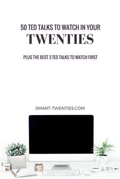 Looking for inspiration, motivation and advice? Watch the best 50 TED Talks for twenty somethings to help you make the most of your twenties.