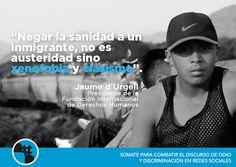 """""""Negar la sanidad a un inmigrante, no es austeridad sino xenofobia y clasismo"""". Por un mundo #SinTags"""