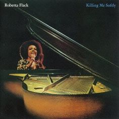 One of the most memorable albums in my memory... Roberta Flack - Killing Me Softly