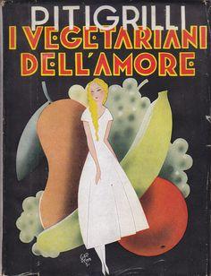 I VEGETARIANI DELL AMORE di Pitigrilli 1949 Sonzogno - Dino Segre