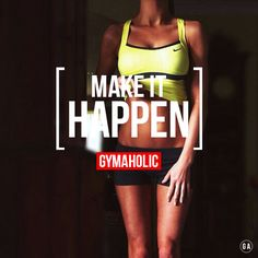 gymaaholic:  Make it happen. Don't wait for anything in life, go get it ! http://www.gymaholic.co/motivation
