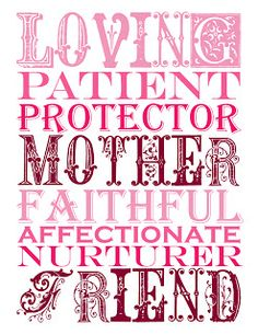 """A sweet, pretty graphic in three colors (teal, purple, & pink) to print and frame for your mom for Mother's Day. The blog is called """"A Night Owl Blog"""", and is really neat. Lots of great ideas."""