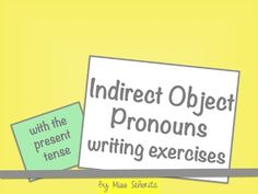 Spanish Indirect Object Pronouns writing exercises with present tense verbs $