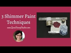 Video tutorial teaches 3 Shimmer Paint techniques; dye shimmer, shimmer mist and custom color mediums. Card Making Tutorials, Card Making Techniques, Painting Techniques, Embossing Techniques, Video Tutorials, Handmade Greeting Card Designs, Step Cards, Paint Cards, Scrapbooking