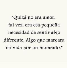Quizá no era amor. #frases en español