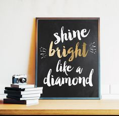 Rihanna, Shine Bright Like a Diamond, PRINTABLE Wall Art, Inspirational Quote, Black & White, Gold, Teen Room Decor, 8x10 Digital Download by off2market on Etsy