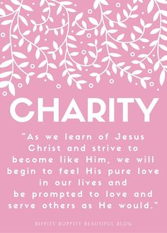 The visiting teaching message for this month discusses charity as another attribute of Christ. —https://thebippityboppitybeautifulblog.wordpress.com/2015/09/28/freeprintableoctober2015visitingteachingmessage/