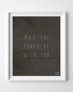 May the Force be with you Print Star Wars Poster by InkistPrints, $11.95 - Shipping Worldwide! [Click Photo for Details]