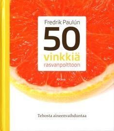 Fredrik Paulun: 50 vinkkiä rasvanpolttoon