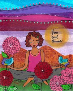 Your Soul Shines. Yes yes yes! (I have this next to my mirror and look at it every single day.) :: by LoriPortka on Etsy