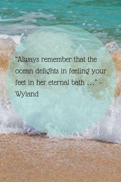 Always remember the ocean delights in feeling your feet in her eternal bath♥ www.burgundyinn.com
