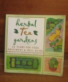 Herbal Tea Gardens: 22 Plans For Your Enjoyment & Well - Being