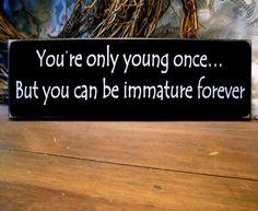 You're Only Young Once Wood Sign Funny Wall by CountryWorkshop, $11.00