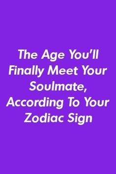The Age You'll Finally Meet Your Soulmate, According To Your Zodiac Sign by nexuspets.gq - The Age You'll Finally Meet Your Soulmate, According To Your Zodiac Sign by nexuspets.gq Source by Capricorn Quotes, Virgo Horoscope, Gemini Facts, Zodiac Sign Facts, Astrology Zodiac, Astrology Signs, Astrology Numerology, Numerology Chart, Zodiac City