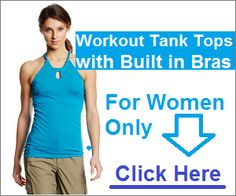 Workout Tank Tops with Built in Bras - Ways to Buy!