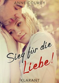 Klarant Verlag : [Neuerscheinung] Neuer Liebesroman von Anne Colwey...