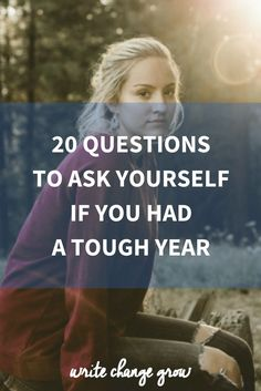 20 Questions to Ask Yourself if You Had a Tough Year
