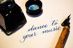 Dance to your music | Blue ink #calligraphy #workinprogress #calligraphie