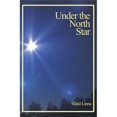 Linna's Under the North Star, widely considered the most significant work of Finnish literature published during Finland's independence, ...