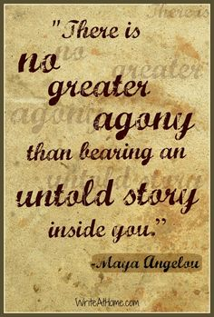 """""""There is no greater agony than bearing an untold story inside you.""""  See more at: http://www.hot-‐lyts.com/ for more motivational quotes  #motivation #quotes"""