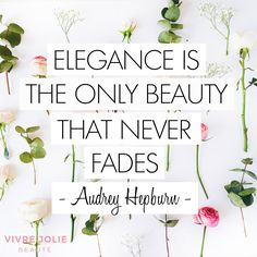 """Elegance is the only beauty that never fades"" - Audrey Hepburn  #quote"