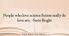 Susie Bright Quotes About Science - 62245