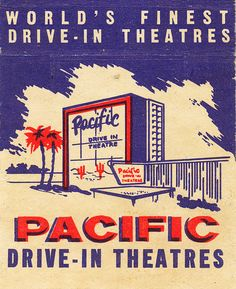 Pacific Drive-In Theatres matchbook cover. Loved these Pacific Drive-ins. Vintage Ephemera, Vintage Ads, Vintage Posters, Retro Posters, Drive In Movie Theater, Matchbox Art, Light My Fire, Art Graphique, Vintage Signs