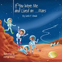 #BookReview of #IfYouWereMeandLivedonMars from #ReadersFavorite - https://readersfavorite.com/book-review/if-you-were-me-and-lived-on-mars  Reviewed by Vernita Naylor for Readers' Favorite  Do you know what it's like to live on Mars? If You Were Me and Lived on...Mars by Carole P. Roman is an excellent children's book about life on Mars. As your child reads on, they will not only see beautifully illustrated images about life on Mars, but will come away fundamentally educated on Mars, the…