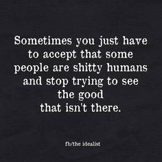 Ideas Funny Quotes About Life Wisdom Feelings Now Quotes, True Quotes, Great Quotes, Quotes To Live By, Motivational Quotes, Funny Quotes, Inspirational Quotes, True Colors Quotes, Asshole Quotes