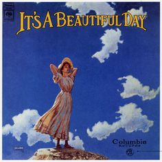 "It's A Beautiful Day: The cover was designed by George Hunter and painted by Kent Hollister based on the Painting ""Woman on the Top of a Mountain"" by Charles Courtney Curran. The cover used an old version of the Columbia logo that George Hunter felt fit with the feel of the rest of the cover."