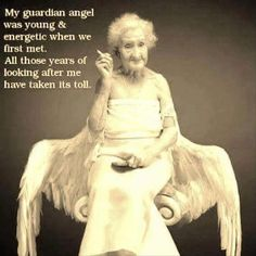 My guardian angel after taking care of me