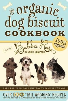Organic Dog Biscuit Cookbook!    Please visit whatcanwe.org for information on how you can help animals in need