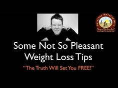 Some Not So Pleasnt Weight Loss Tip On The Saturday Morning Diet  a simple one sentence equation: eat less calories and burn more calories and you lose weight. It's that simple. No magic. No need for complicated equations and mathematical formulas. In our bid to demolish the web of lies that have been built around the concept of weight loss tips on the Internet, here are some not so pleasant weight loss tips. In this video we reviews all of them.