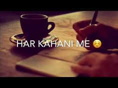 Very Heart 💔 Touching Shayari Status | Har Kahani Me Khud Ko Dhund raha hu | By Syed_Ayaan_Official - YouTube Love Pain Quotes, Love Song Quotes, Love Songs, Broken Heart Status, Friendship Video, When Someone Hurts You, Whatsapp Emotional Status, New Whatsapp Video Download, Poetry Pic