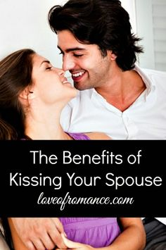 Romance Me: The Benefits of Kissing Your Spouse