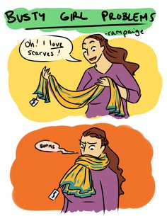 busty girl problems by Rampaige  And I LOVE scarves....but get suffocated.