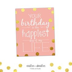 Your Birthday is the Happiest Day of My Life | Birthday Sign | Blush and Gold Confetti | Oodles and Doodles | OandD.etsy.com