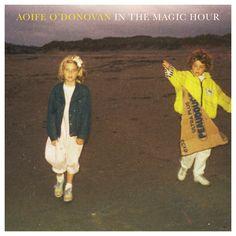 Aoife O'Donovan - In The Magic Hour [2016] Album