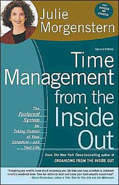 """If you have tried to force yourself into defined time management systems and it didn't work, read Time Management from the Inside Out.  Morgenstern's books look first at the problems driving time or organization challenges and then deliver a process that can be used by anyone with any time management """"system."""""""