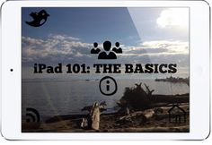 iPad Basics: Tips, Apps and Ideas for Using iPad in Your Class
