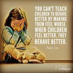 """""""You can't teach children to behave better by making them feel worse. When children feel better, they behave better. Gentle Parenting, Parenting Quotes, Parenting Advice, Kids And Parenting, Quotes For Kids, Raising Kids, Teaching Kids, Feel Better, Life Lessons"""