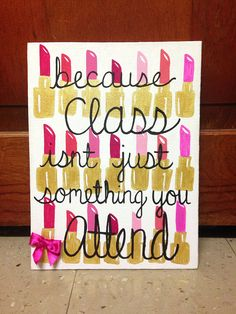 Because class isn't just something you attend canvas. DIY. Taylorstorrer