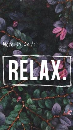 Note to self Relax wallpaper Frühling Wallpaper, Tumblr Wallpaper, Wallpaper Quotes, Wallpaper Backgrounds, Iphone Backgrounds, Iphone Wallpapers, Motivational Quotes, Inspirational Quotes, Inspirational Wallpapers