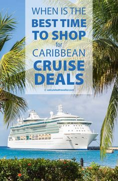 Ever Wonder... When is the Best Time to Shop for Caribbean Cruise deals? Check out this article by Calculated Traveller: