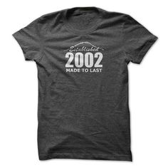 2002 Established Made To Last Birthdays Birthyears Anniversaries Cool Parties Gifts MTL1