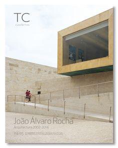 TC Cuadernos 114/115- João Álvaro Rocha. Tomo II Equipamientos y Proyectos Urbanos. 2014