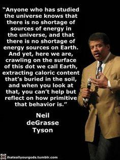 ~ Neil deGrasse Tyson
