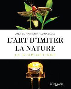 Magnifiquement illustré par une foule d'exemples, cet album présente une nouvelle méthode, le biomimétisme, qui consiste à imiter sciemment les solutions qu'a trouvées la nature face aux défis techniques que l'humanité.
